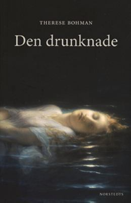 Den drunknade / Therese Bohman