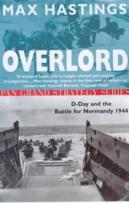 Overlord : D-day and the battle for Normandie 1944 / Max Hastings