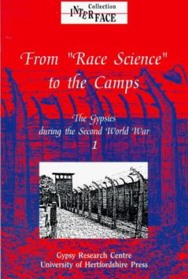 "The Gypsies during the Second World War: 1, From ""race science"" to the camps"