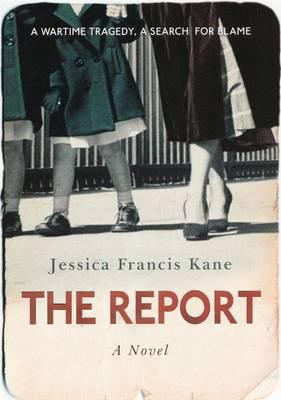 The report / Jessica Francis Kane