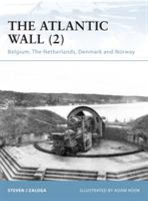 The Atlantic Wall: 2, Belgium, The Netherlands, Denmark and Norway