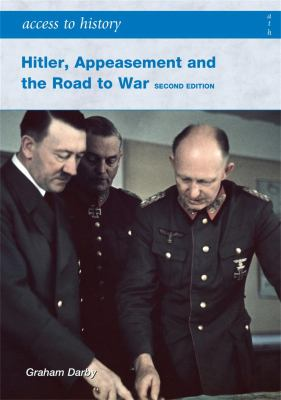 Hitler, appeasement and the road to war 1933-41