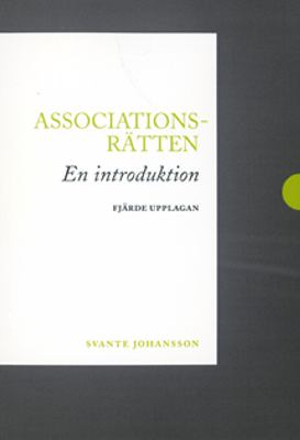 Associationsrätten : en introduktion / Svante Johansson