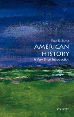 American history : a very short introduction / Paul S. Boyer