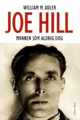Joe Hill - mannen som aldrig dog