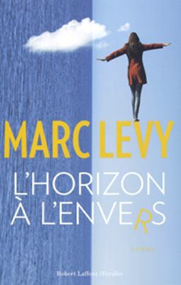 L'horizon à l'envers : roman / Marc Levy