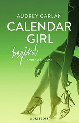 Calendar girl: 2, April - maj - juni : begärd