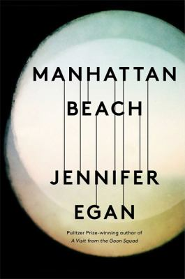 Manhattan Beach / Jennifer Egan