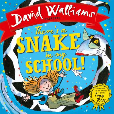 David Walliams presents- There's a snake in my school!