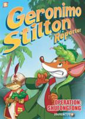 Geronimo Stilton, reporter: 1, Operation Shufongfong
