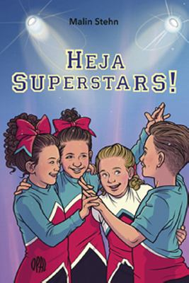 Heja Superstars! / Malin Stehn ; illustrerad av Elin Jonsson.