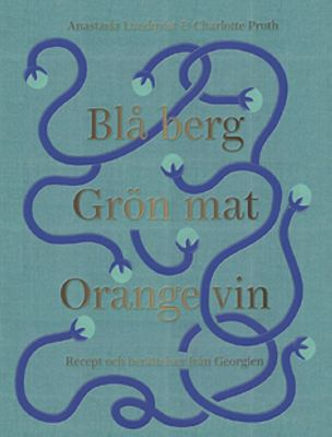 Blå berg, grön mat, orange vin