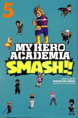 My hero academia smash!!: Volume. : 5 /