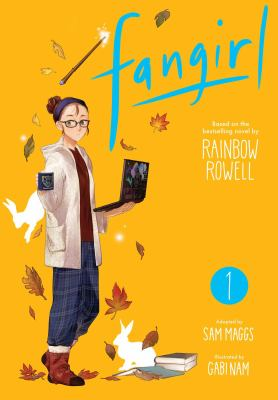 Fangirl / 1 adapted by Sam Maggs; illustrated by Gabi Nam; based on the novel by Rainbow Rowell.