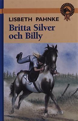 Britta, Silver och Billy / Lisbeth Pahnke.