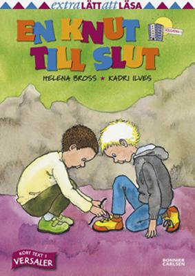 En knut till slut / text: Helena Bross ; bild: Kadri Ilves